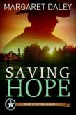 Book Cover Image. Title: Saving Hope:  Men of the Texas Rangers Book 1, Author: Margaret Daley