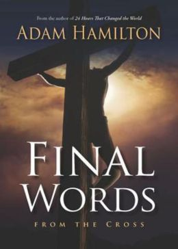Final Words From the Cross: From the Cross