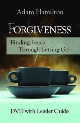 Forgiveness : Finding Peace Through Letting Go
