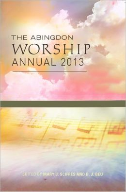 The Abingdon Worship Annual 2013