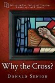 Book Cover Image. Title: Why the Cross?, Author: Donald Senior