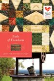 Path of Freedom: Quilts of Love Series