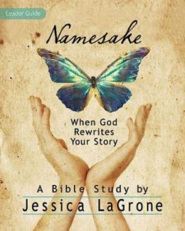 Namesake - Leader Guide: When God Rewrites Your Story
