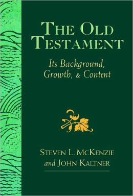 The Old Testament: Its Background, Growth, & Content