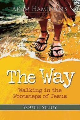 The Way Youth Study: Walking in the Footsteps of Jesus