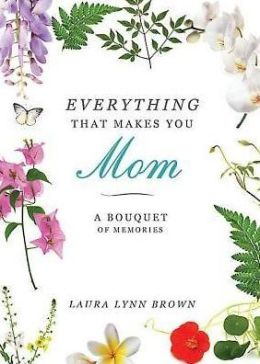 Everything That Makes You Mom