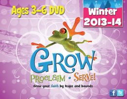 Grow, Proclaim, Serve! Ages 3-6 DVD Winter 2013-14: Grow Your Faith by Leaps and Bounds