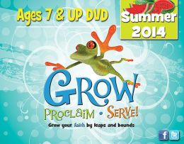Grow, Proclaim, Serve! Ages 7 & Up DVD Summer 2014: Grow Your Faith by Leaps and Bounds