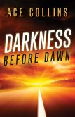 Book Cover Image. Title: Darkness Before Dawn, Author: Ace Collins