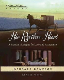 Her Restless Heart - Women's Bible Study Leader Guide: A Woman's Longing for Love and Acceptance