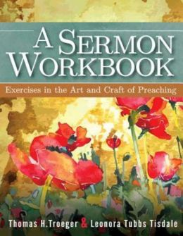 A Sermon Workbook: Exercises in the Art and Craft of Preaching