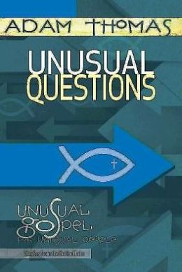 Unusual Questions Personal Reflection Guide: Unusual Gospel for Unusual People Studies from the Book of John
