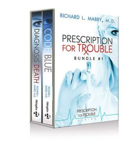 Prescription for Trouble Bundle #1, Code Blue & Diagnosis Death - eBook [ePub]: Prescrription for Trouble