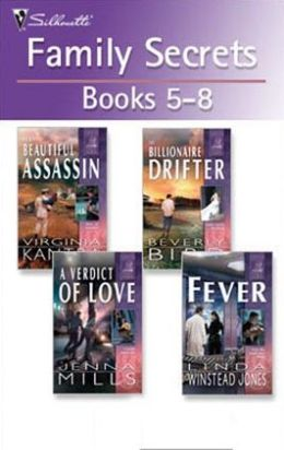 Family Secrets Books: 5-8: Her Beautiful Assassin\A Verdict Of Love\The Billionaire Drifter\Fever
