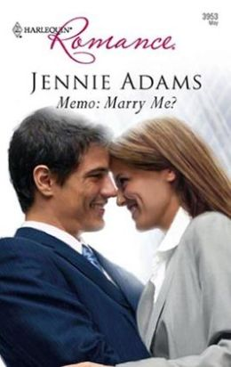 Memo: Marry Me? (Harlequin Romance #3953)