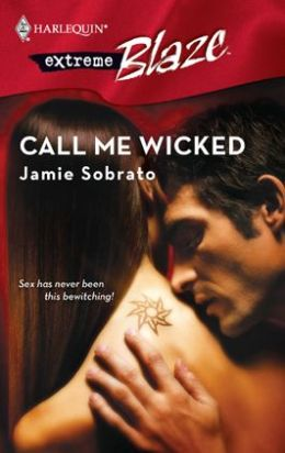 Call Me Wicked (Harlequin Blaze #328)