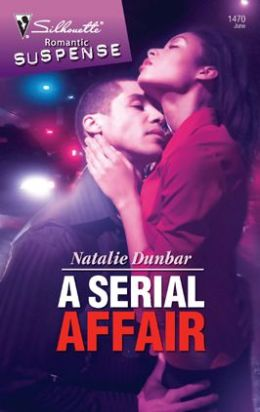 Serial Affair (Silhouette Romantic Suspense #1470)