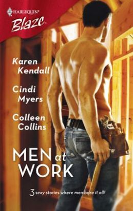Men at Work: Through the Roof Taking His Measure Watching It Go Up (Harlequin Blaze #333)