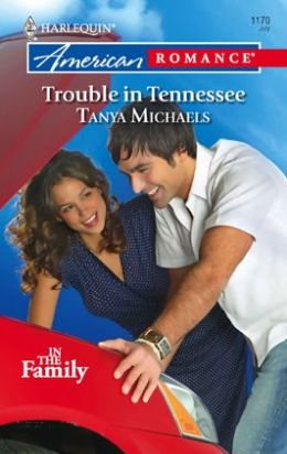Trouble in Tennessee (Harlequin American Romance #1170)