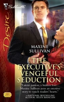 The Executive's Vengeful Seduction (Silhouette Desire #1818)