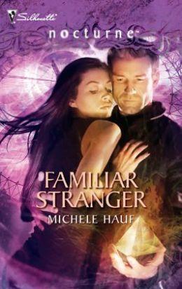 Familiar Stranger (Silhouette Nocturne Series #21)