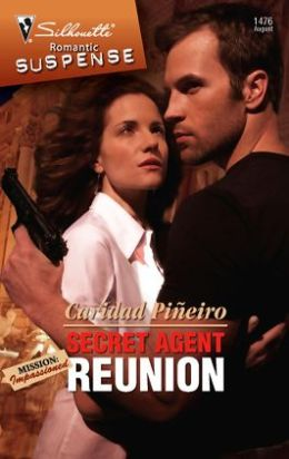 Secret Agent Reunion (Silhouette Romantic Suspense #1476)
