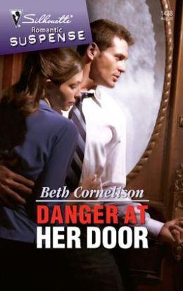 Danger at Her Door (Silhouette Romantic Suspense #1478)