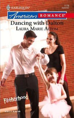 Dancing with Dalton (Harlequin American Romance #1178)