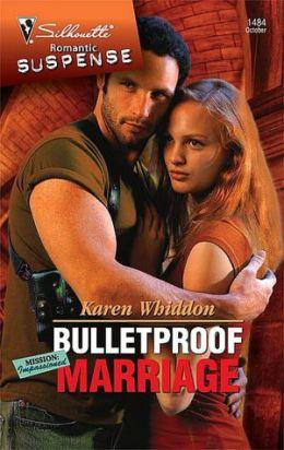 Bulletproof Marriage (Silhouette Romantic Suspense #1484)