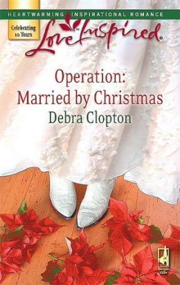 Operation: Married by Christmas (Love Inspired Series #418)