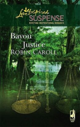 Bayou Justice (Love Inspired Suspense Series)