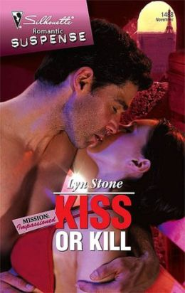 Kiss or Kill [Silhouette Romantic Suspense Series #1488]