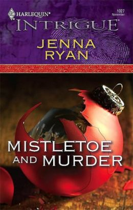 Mistletoe and Murder [Harlequin Intrigue Series #1027]