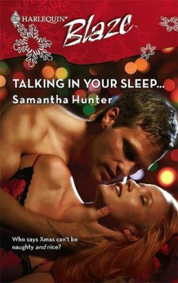 Talking in Your Sleep... [Harlequin Blaze Series #365]