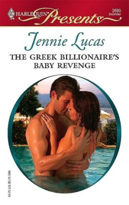 Greek Billionaire's Baby Revenge [Harlequin Presents Series #2690]