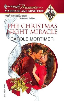 The Christmas Night Miracle (Marriage and Mistletoe Series)