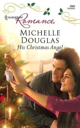 His Christmas Angel (Harlequin Romance #3996)
