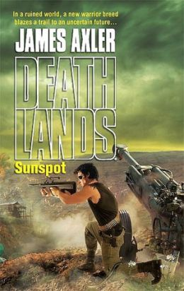 Sunspot (Deathlands Series #80)