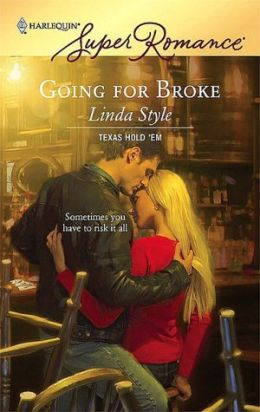 Going for Broke: Texas Hold 'Em (Harlequin Super Romance #1458)