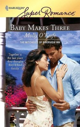 Baby Makes Three: The Mitchells of Riverview Inn (Harlequin Super Romance #1460)