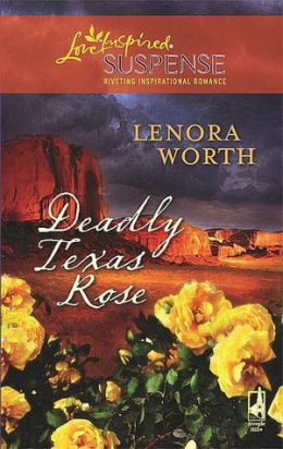 Deadly Texas Rose (Love Inspired Suspense Series)