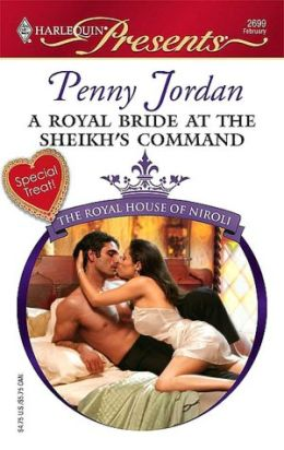 Royal Bride at the Sheikh's Command (Harlequin Presents Series #2699)