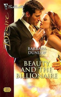 Beauty and the Billionaire (Silhouette Desire Series #1853)