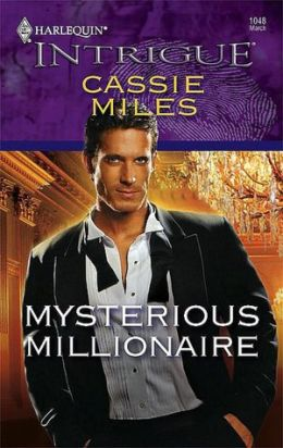 Mysterious Millionaire (Harlequin Intrigue Series #1048)
