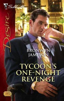 Tycoon's One-Night Revenge (Silhouette Desire Series #1865)