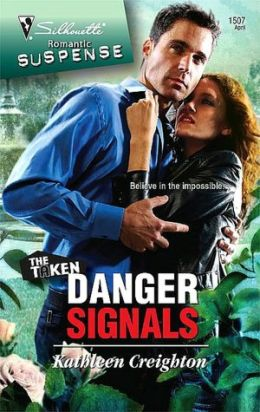 Danger Signals (Silhouette Romantic Suspense Series #1507)