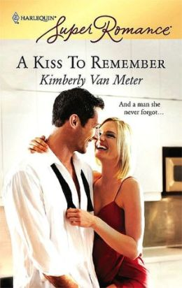 Kiss to Remember (Harlequin Super Romance Series #1485)