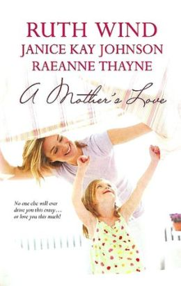 A Mother's Love: Her Best Friend's Baby/Daughter of the Bride/A Mother's Hope