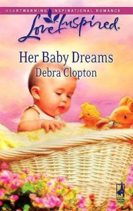 Her Baby Dreams (Love Inspired Series)