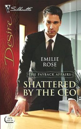 Shattered by the CEO (Silhouette Desire Series #1871)